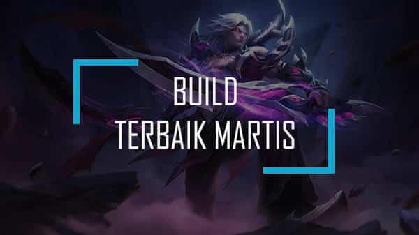 Build IItem Martis Terbaik dan Paling Sakit Mobile Legends