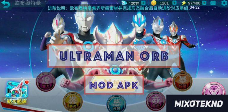 Download Ultraman Orb Mod Apk 3v3 Android Terbaru 2019