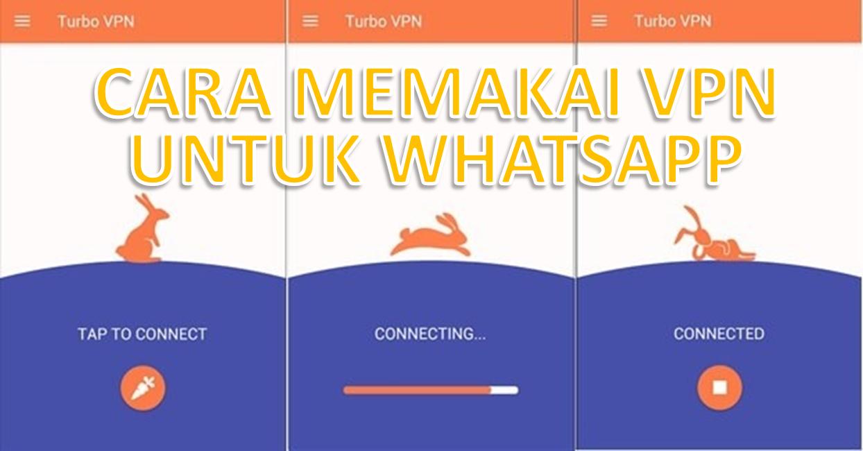 cara memakai VPN untuk WA