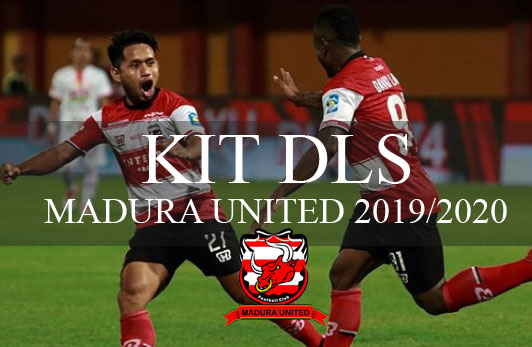 Kit DLS Madura United 2019 2020 Shopee Liga 1- Dream