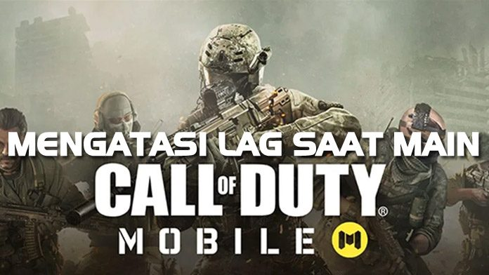 cara mengatasi lag call of duty mobile