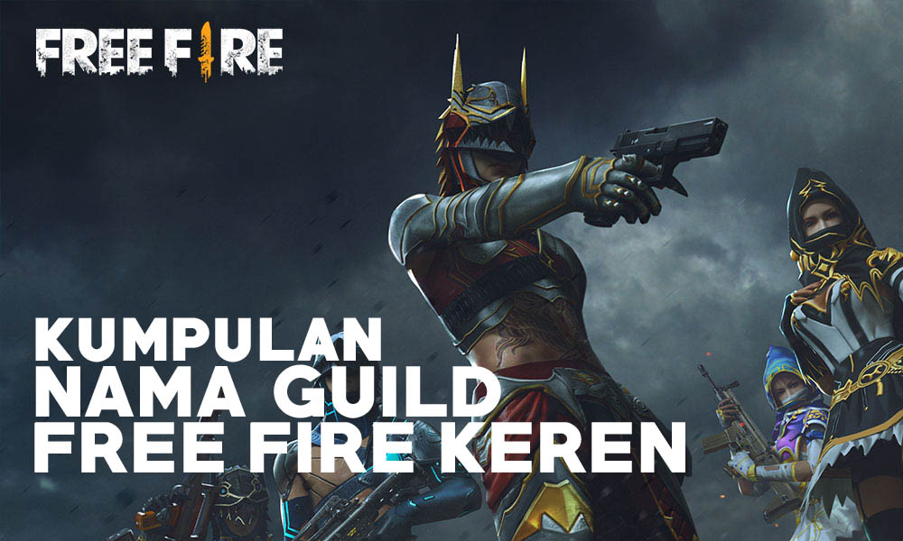 500 Kumpulan Nama Guild Free Fire Keren Anti Mainstream
