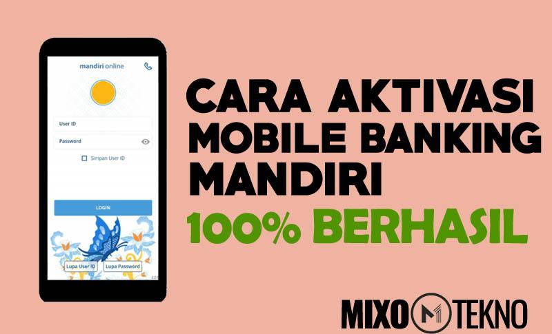 Cara Aktivasi Mobile Banking Mandiri Di Android Dijamin Berhasil 100