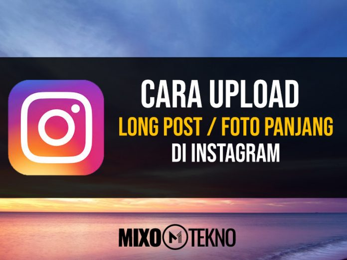 CARA UPLOAD FOTO PANJANG DI INSTAGRAM