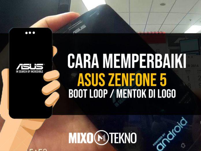 cara memperbaiki asus zenfone 5 boot loop mixotekno