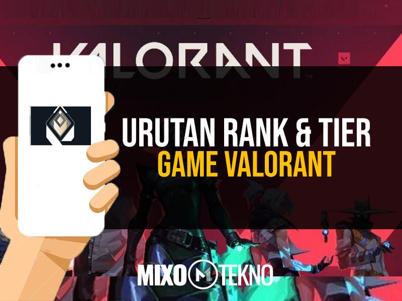 urutan rank valorant terlengkap 2020 mixotekno featured mixo