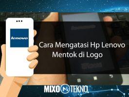 Cara Mengatasi Hp Lenovo Mentok di Logo