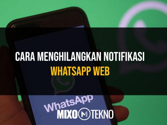 Menghilangkan Notifikasi Whatsapp Web