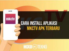 Cara Install Aplikasi MKCTV APK Terbaru