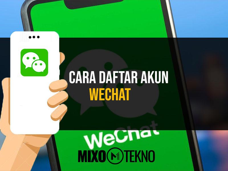 Cara Daftar Akun WeChat
