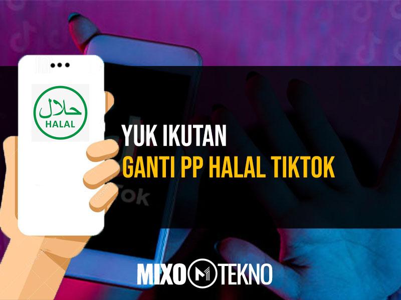 Pp Halal Tiktok Viral Menyambut Bulan Ramadhan Yuk Ikutan Mixotekno
